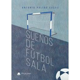 """""""Sueños de Fútbol Sala"""""""